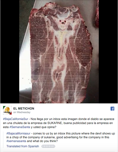 """Citizens in the state of Baja California Sur claim an image of the devil is clearly visible in the photograph of the meat (below) which local news website El Metichon posted to Facebook on Wednesday """"We've received this image where the devil appears in a rib steak from SuKarne. What do you think?"""" the outlet wrote. The photograph is now going viral. It's not known whether the beef, believed to have come from the country's largest meat processor SuKarne, has now been eaten."""